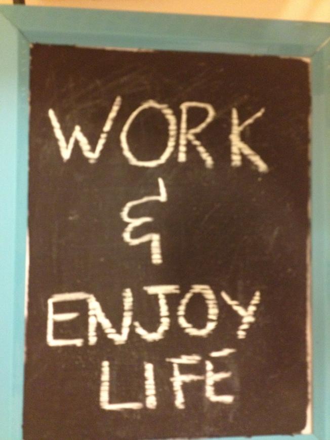 work n enjoy life
